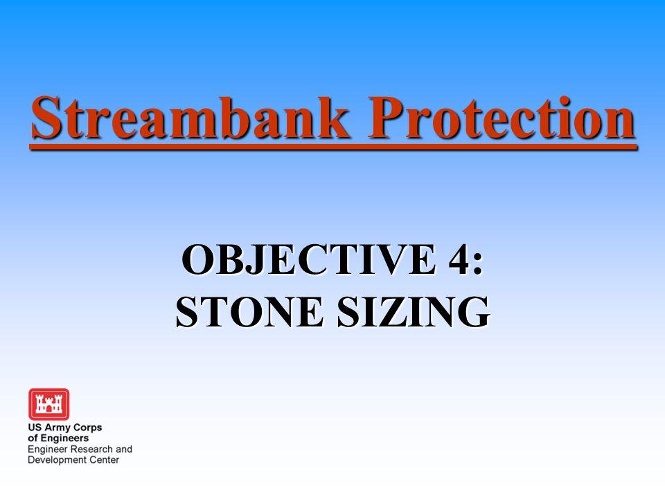 Streambank Protection OBJECTIVE 4: STONE SIZING