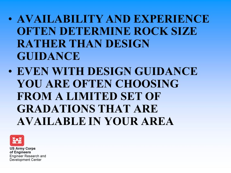 AVAILABILITY AND EXPERIENCE OFTEN DETERMINE ROCK SIZE RATHER THAN DESIGN GUIDANCE