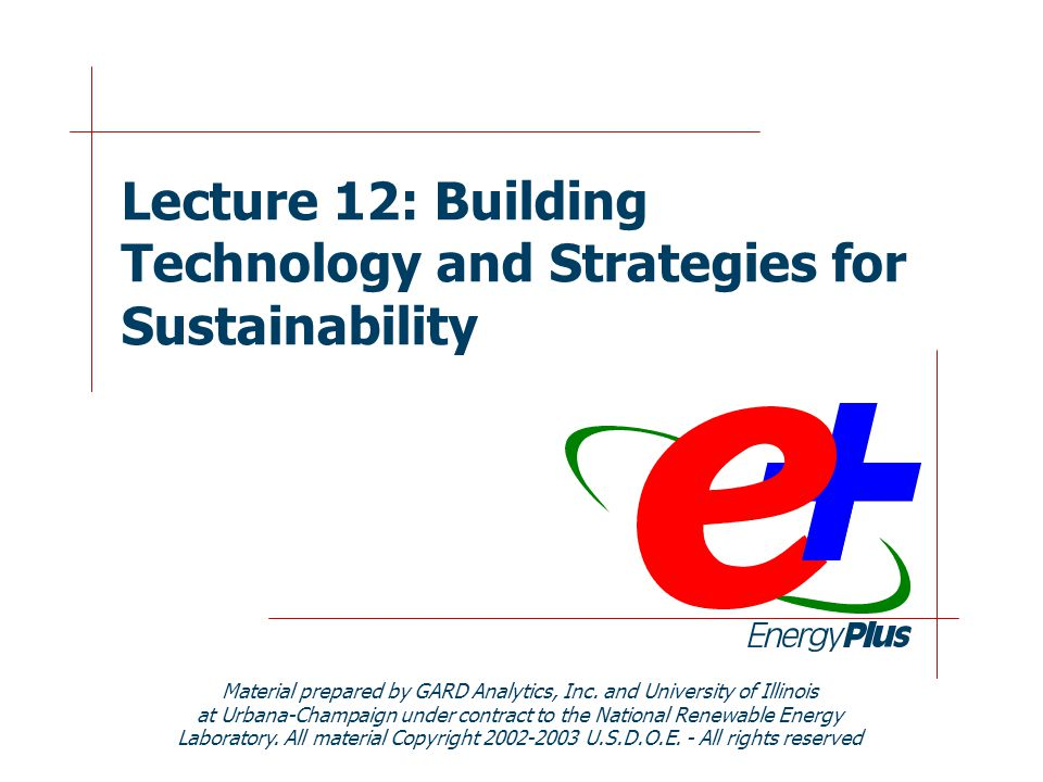 Lecture 12: Building Technology and Strategies for Sustainability