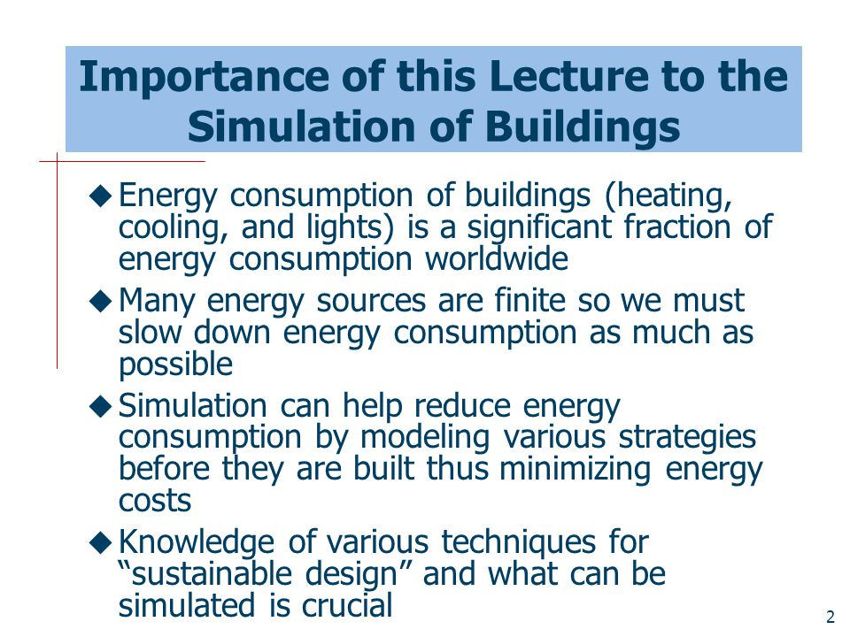 Importance of this Lecture to the Simulation of Buildings