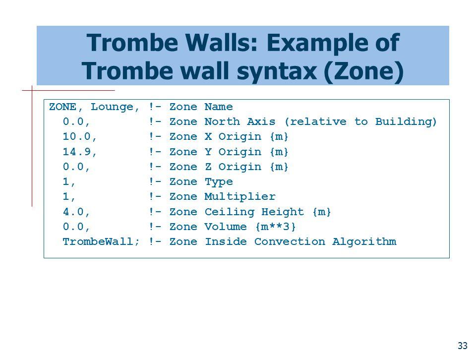 Trombe Walls: Example of Trombe wall syntax (Zone)