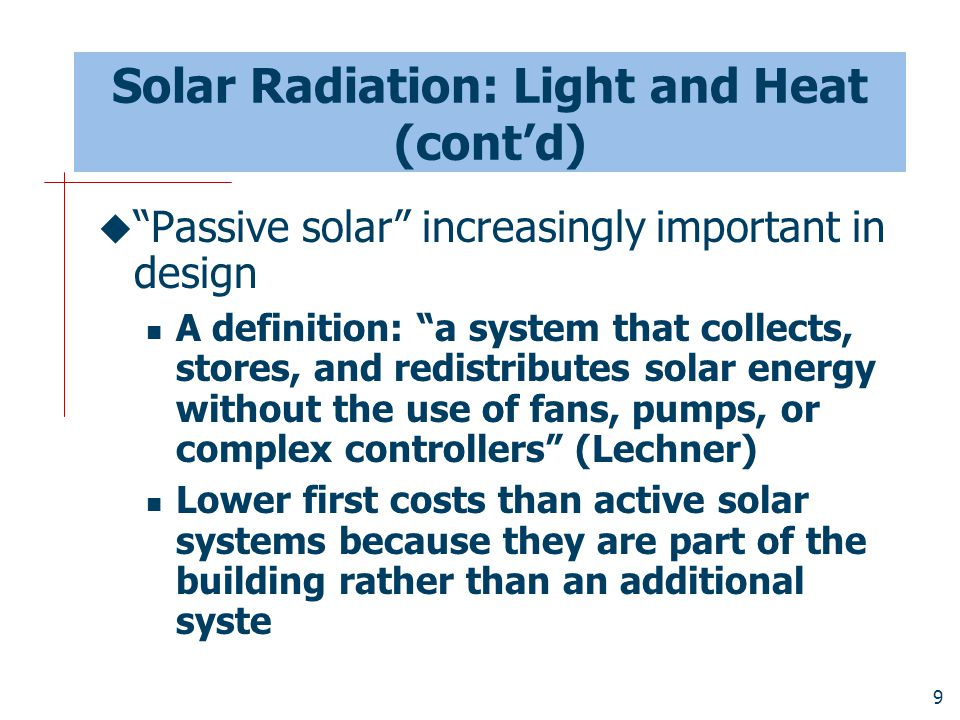 Solar Radiation: Light and Heat (cont'd)