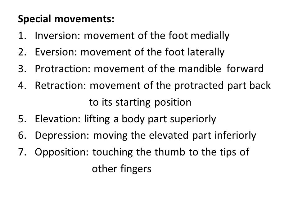 Special movements: 1. Inversion: movement of the foot medially 2
