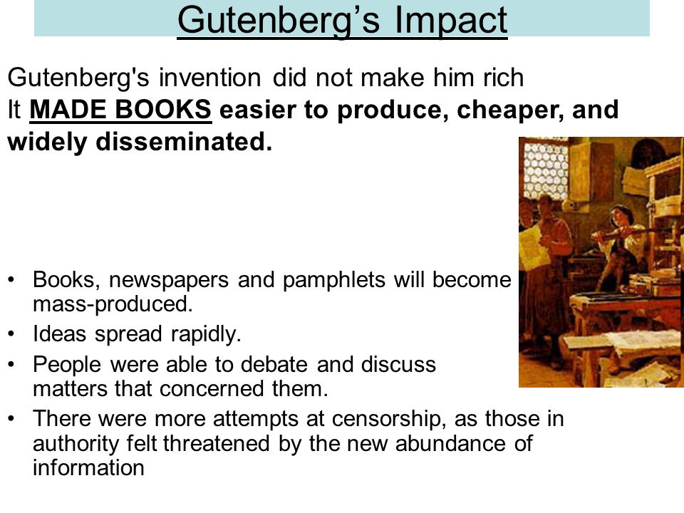 Gutenberg's Impact Gutenberg s invention did not make him rich