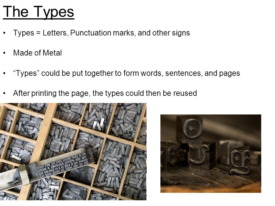 The Types Types = Letters, Punctuation marks, and other signs