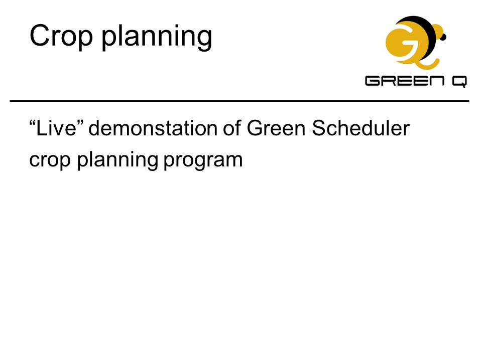Crop planning Live demonstation of Green Scheduler