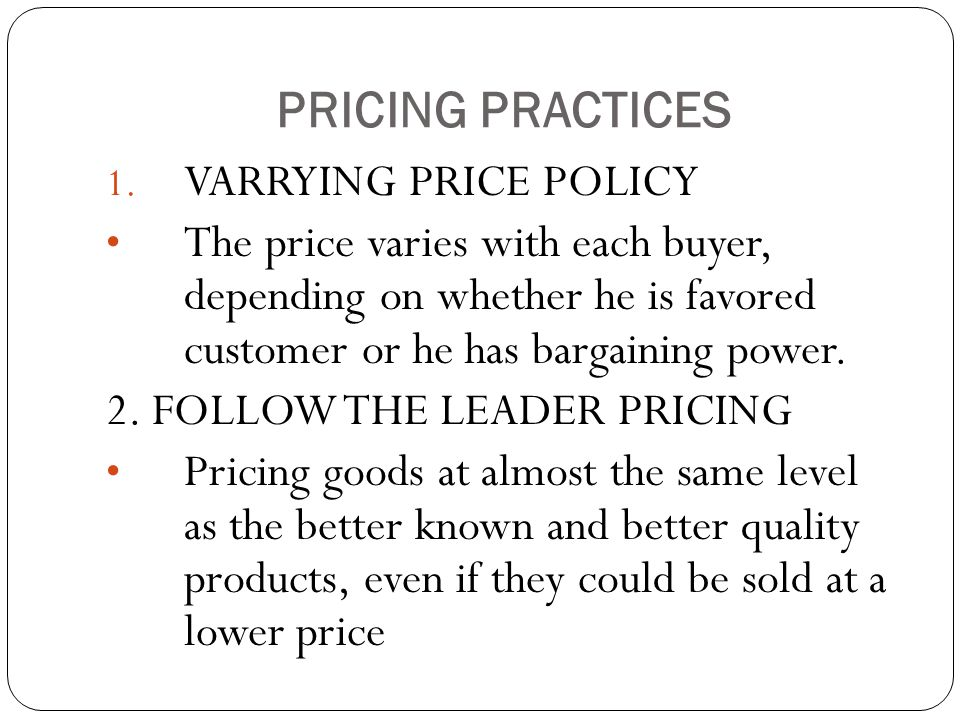 PRICING PRACTICES VARRYING PRICE POLICY