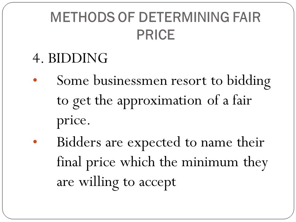 METHODS OF DETERMINING FAIR PRICE