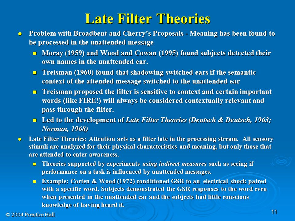 Late Filter Theories Problem with Broadbent and Cherry's Proposals - Meaning has been found to be processed in the unattended message.