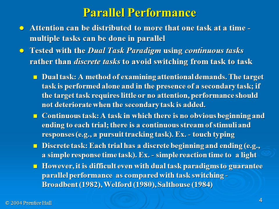 Parallel Performance Attention can be distributed to more that one task at a time - multiple tasks can be done in parallel.