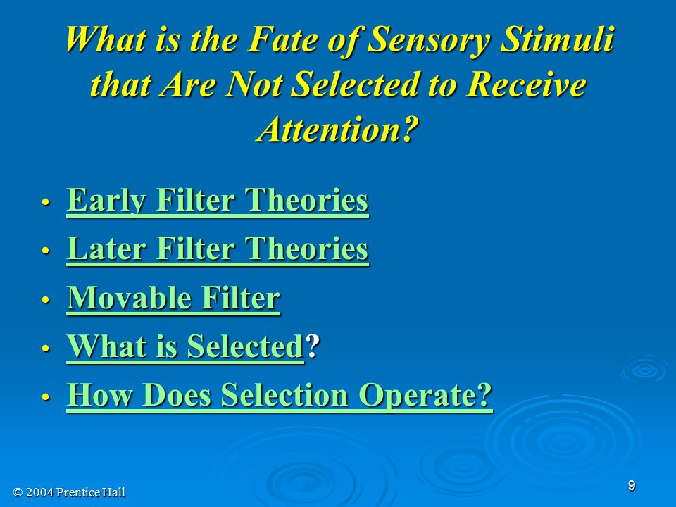 What is the Fate of Sensory Stimuli that Are Not Selected to Receive Attention