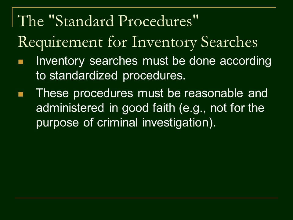 The Standard Procedures Requirement for Inventory Searches