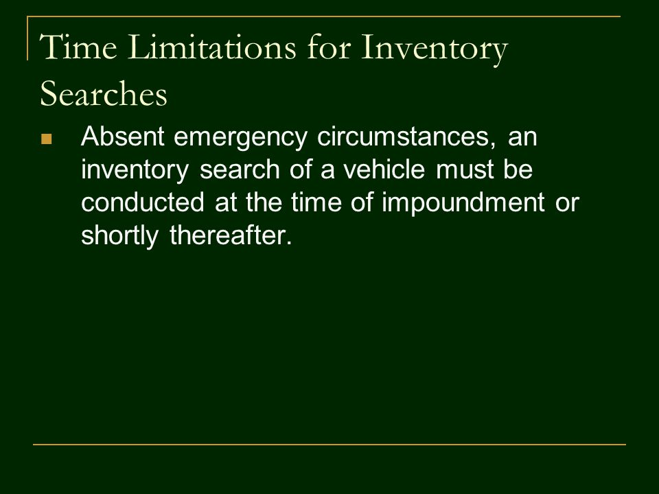 Time Limitations for Inventory Searches