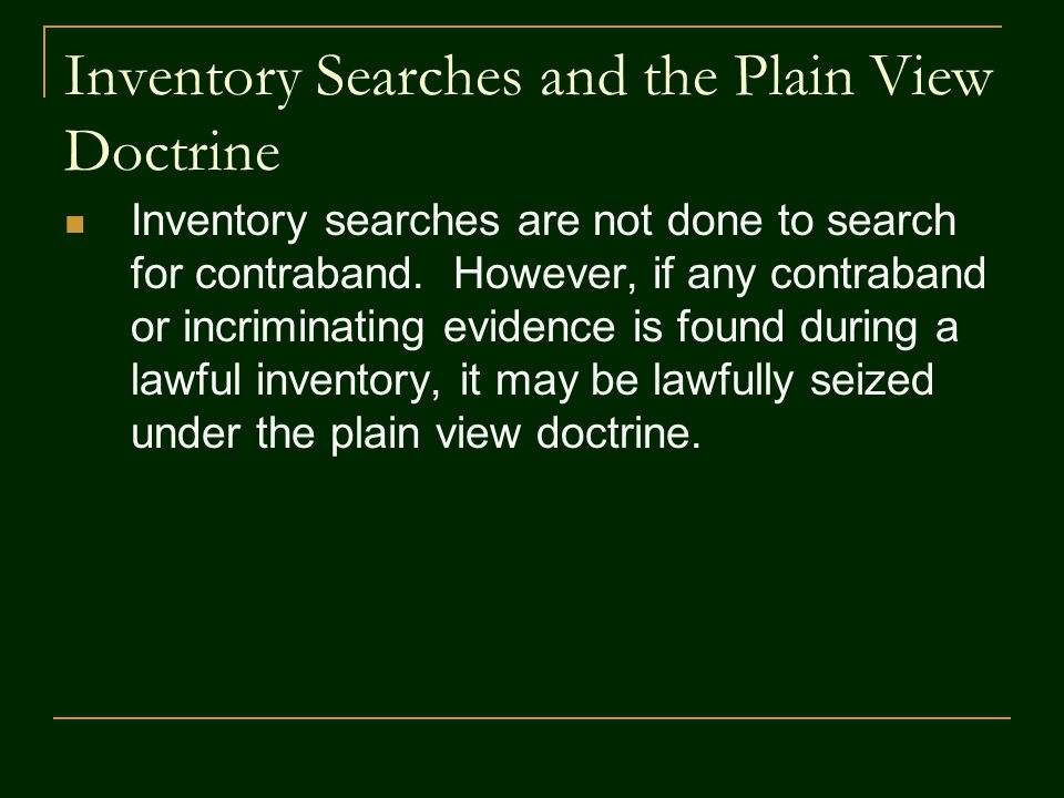 the plain view doctrine and potential How the fourth amendment applies to the vehicle searches and subsequent seizure of evidence, with examples of legal and illegal searches overview of the plain view doctrine and the limits of a legal frisk.