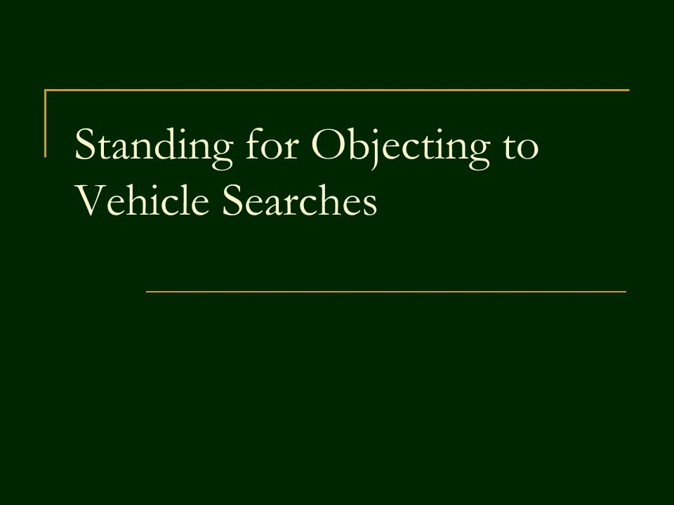 Standing for Objecting to Vehicle Searches