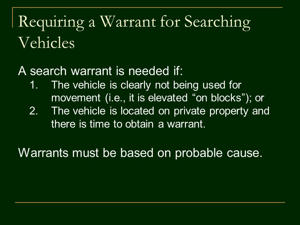 Requiring a Warrant for Searching Vehicles