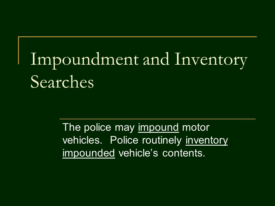 Impoundment and Inventory Searches