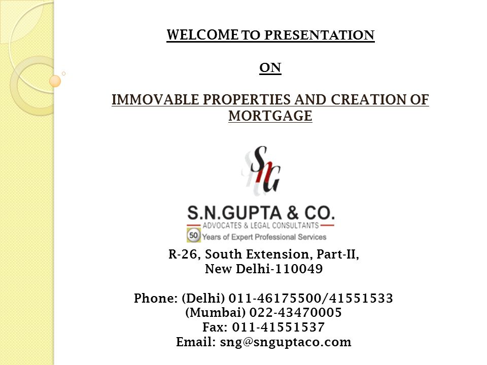 WELCOME TO PRESENTATION IMMOVABLE PROPERTIES AND CREATION OF MORTGAGE