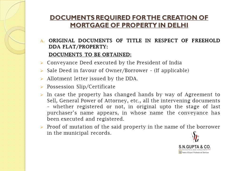 DOCUMENTS REQUIRED FOR THE CREATION OF MORTGAGE OF PROPERTY IN DELHI