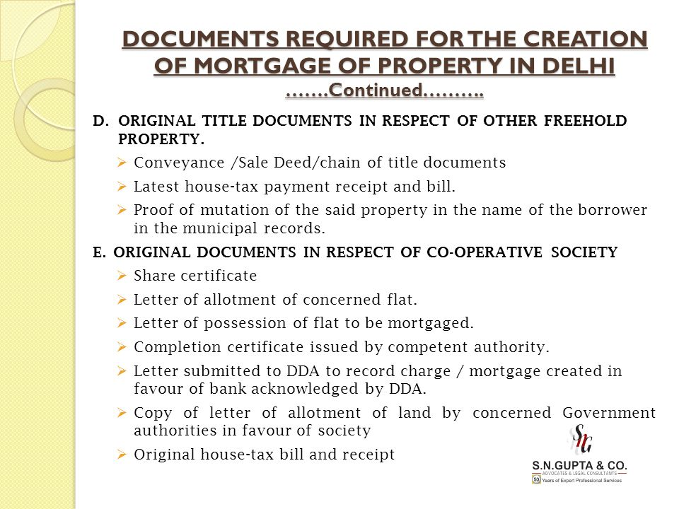 DOCUMENTS REQUIRED FOR THE CREATION OF MORTGAGE OF PROPERTY IN DELHI …….Continued……….