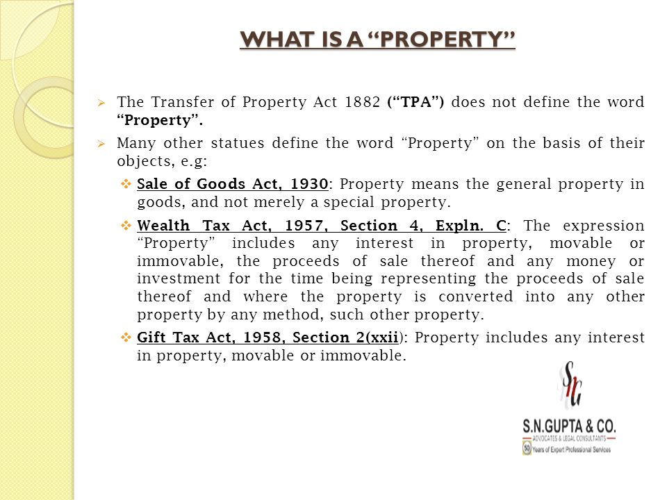 WHAT IS A PROPERTY The Transfer of Property Act 1882 ( TPA ) does not define the word Property .
