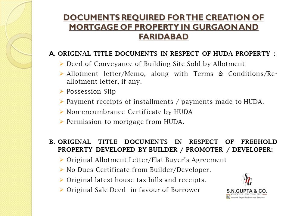 DOCUMENTS REQUIRED FOR THE CREATION OF MORTGAGE OF PROPERTY IN GURGAON AND FARIDABAD