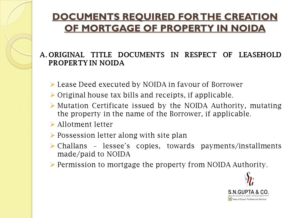 DOCUMENTS REQUIRED FOR THE CREATION OF MORTGAGE OF PROPERTY IN NOIDA