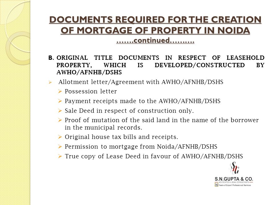 DOCUMENTS REQUIRED FOR THE CREATION OF MORTGAGE OF PROPERTY IN NOIDA …….continued……….