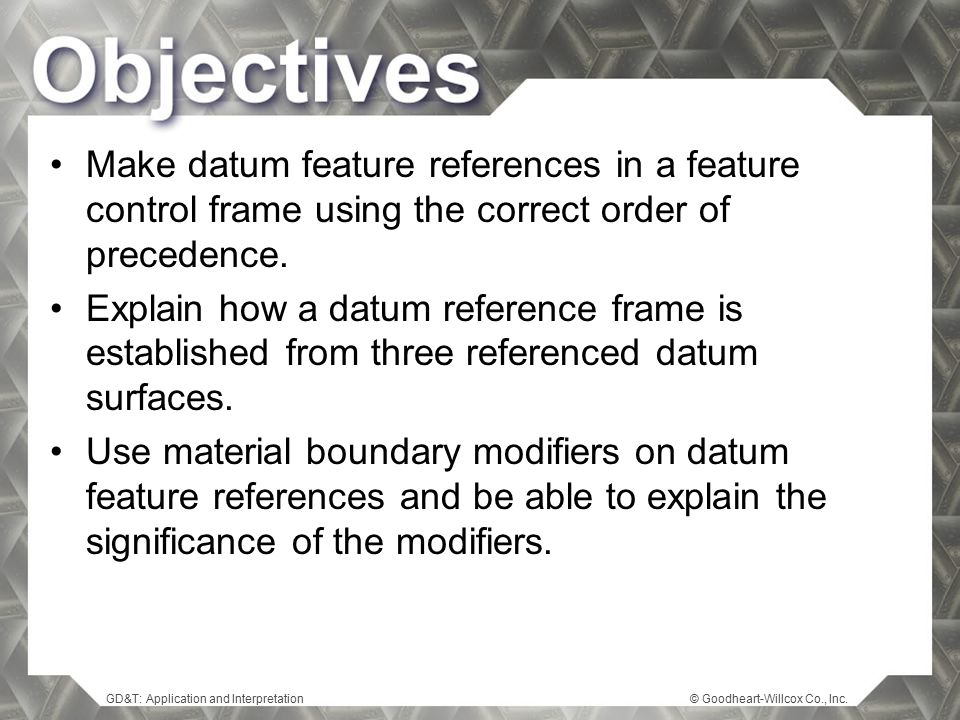 Make datum feature references in a feature control frame using the correct order of precedence.