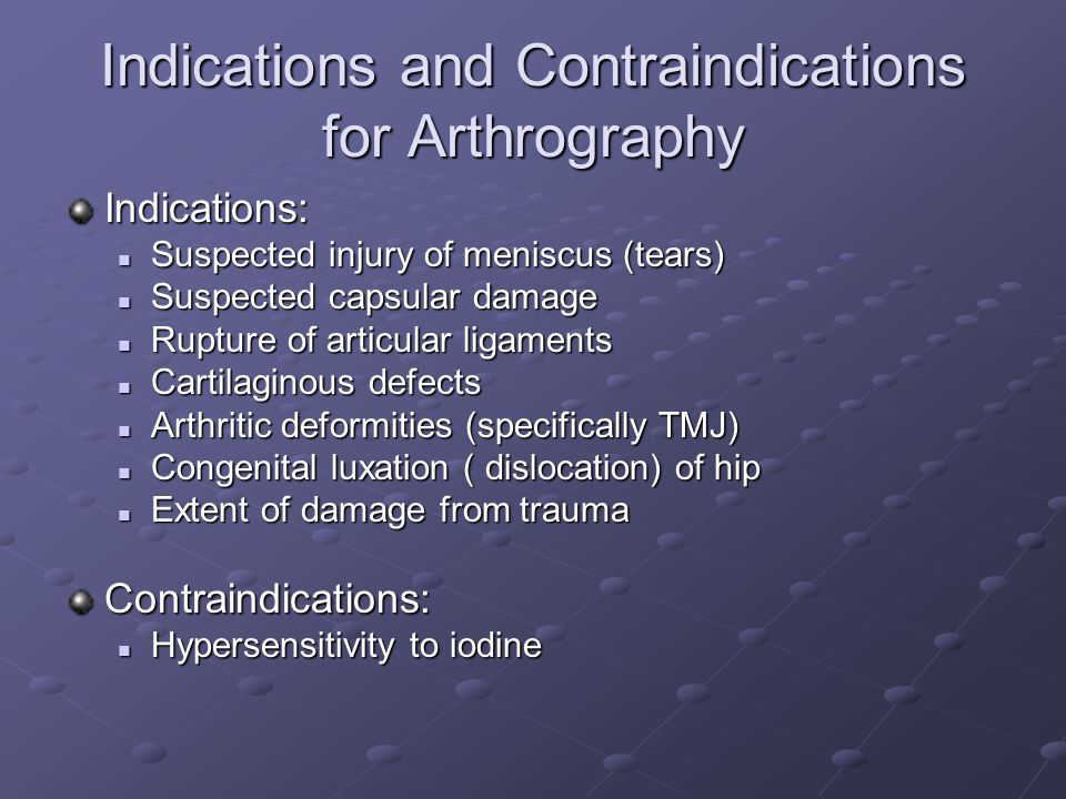 Indications and Contraindications for Arthrography