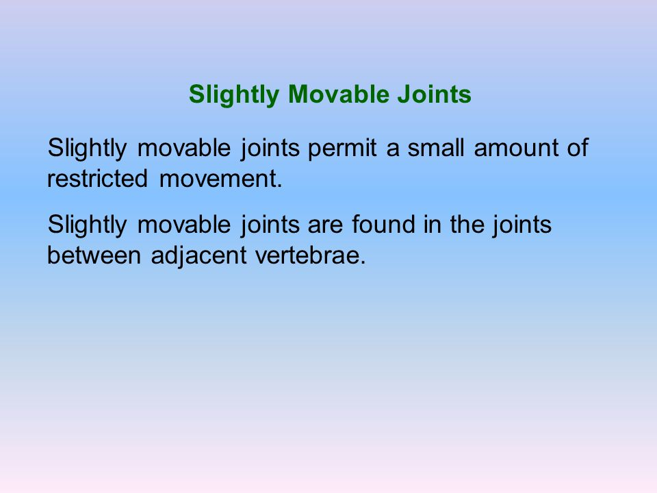 Slightly Movable Joints