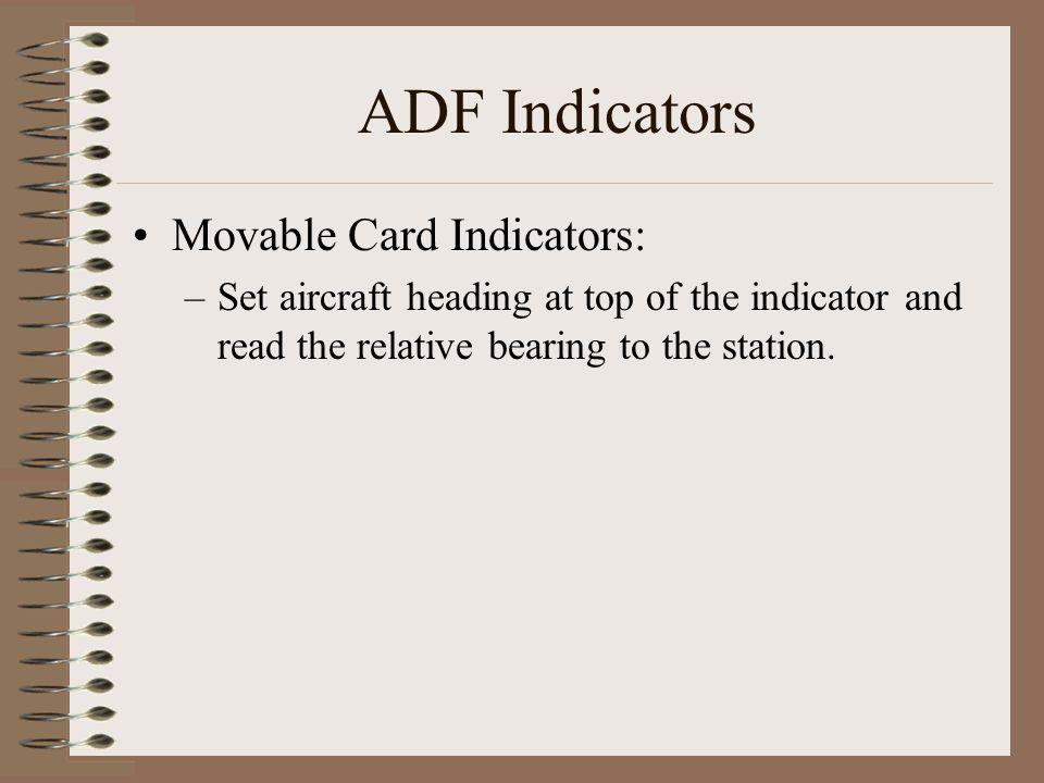 ADF Indicators Movable Card Indicators: