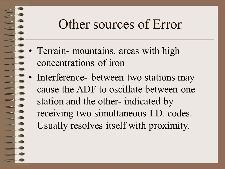 Other sources of Error Terrain- mountains, areas with high concentrations of iron.