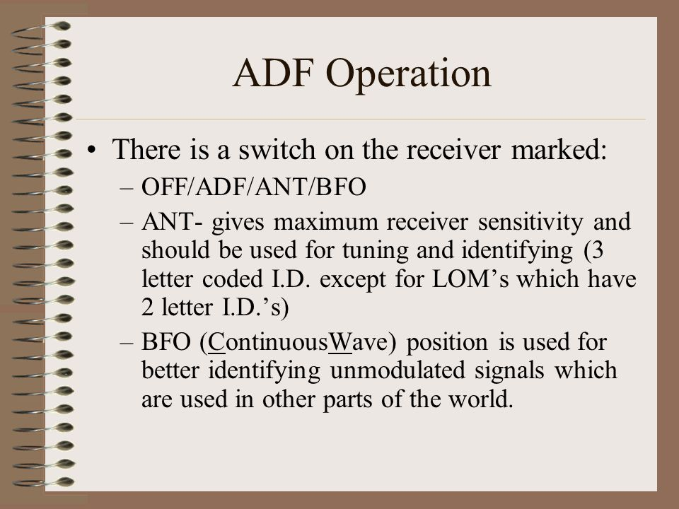 ADF Operation There is a switch on the receiver marked:
