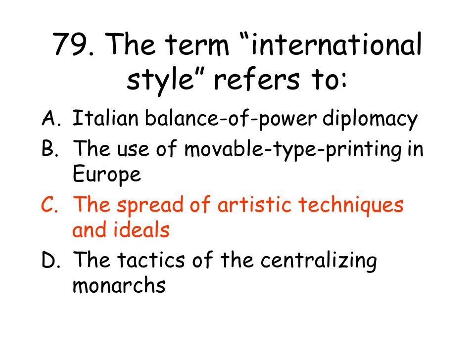79. The term international style refers to: