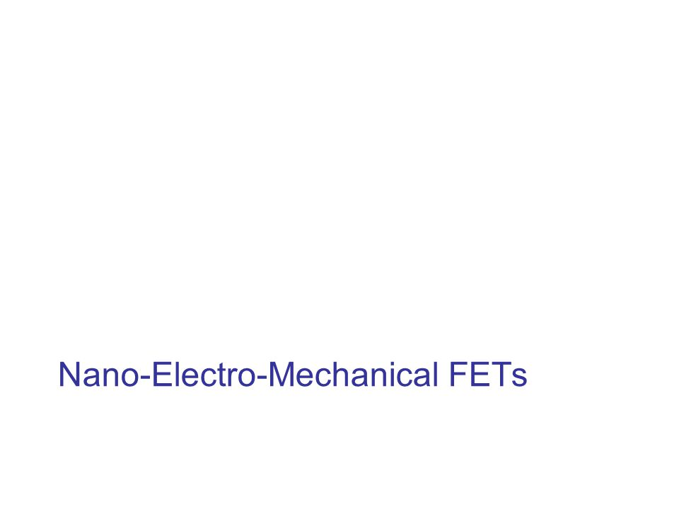 Nano-Electro-Mechanical FETs