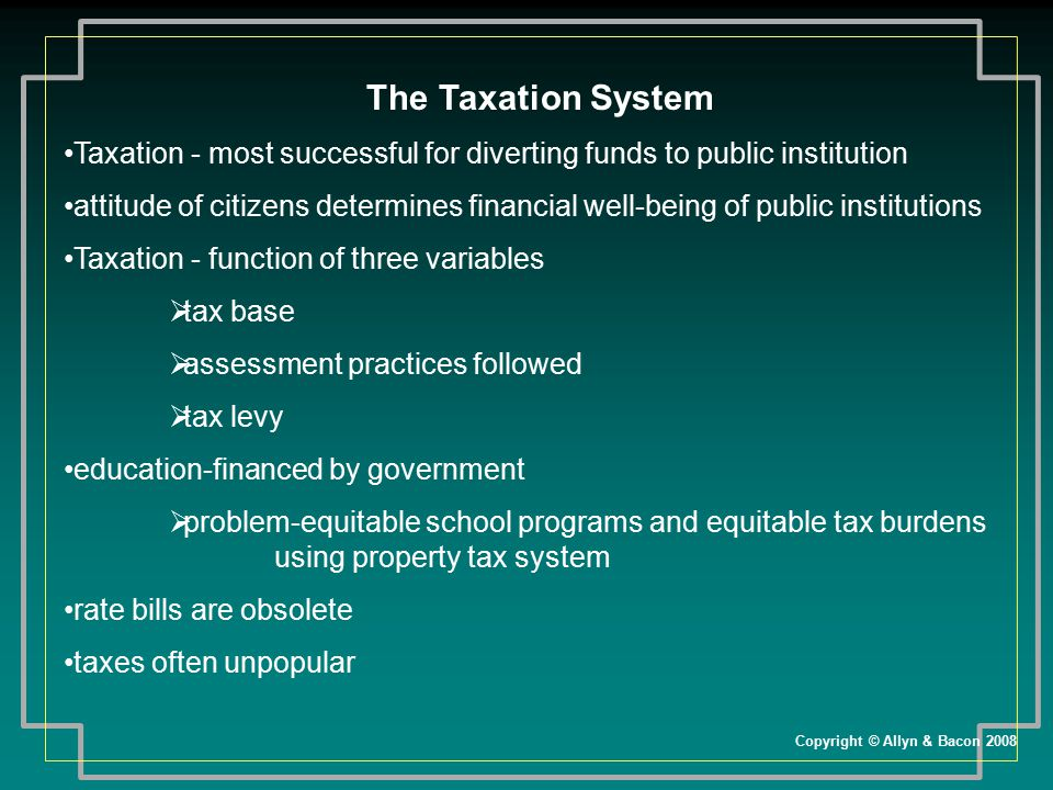 The Taxation System Taxation - most successful for diverting funds to public institution.