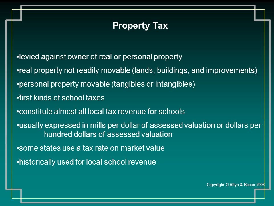 Property Tax levied against owner of real or personal property