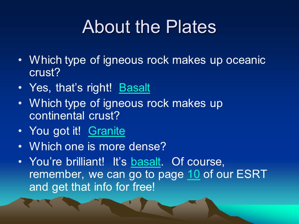 About the Plates Which type of igneous rock makes up oceanic crust