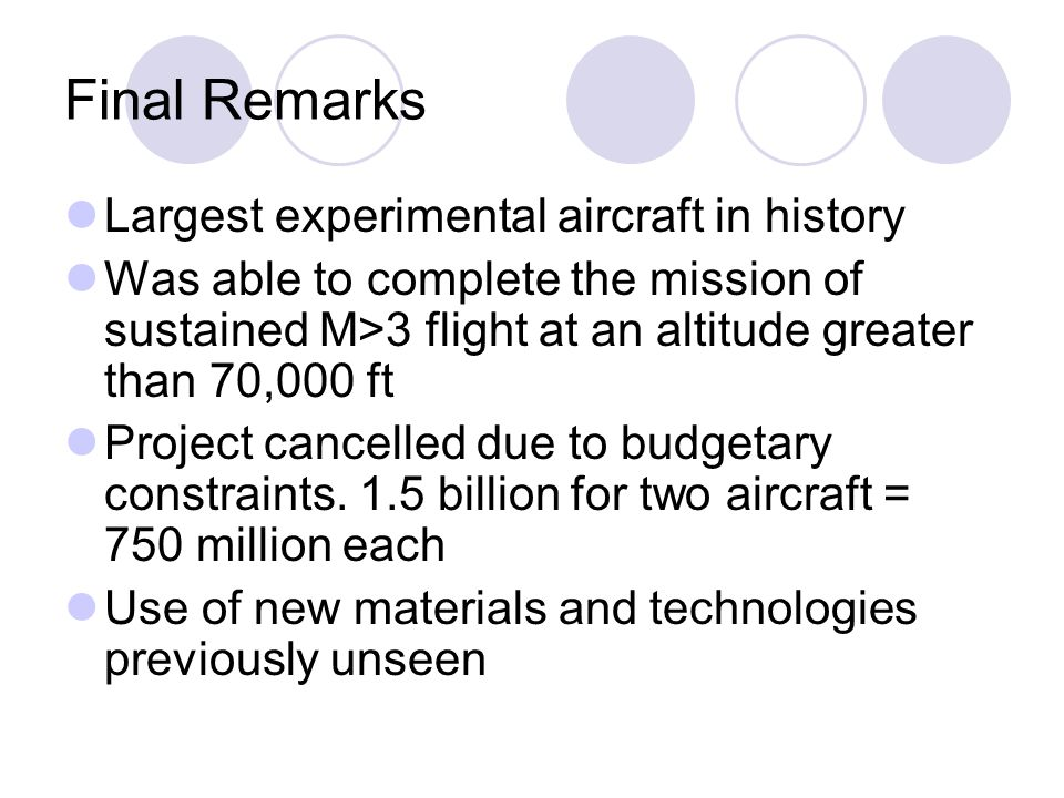 Final Remarks Largest experimental aircraft in history