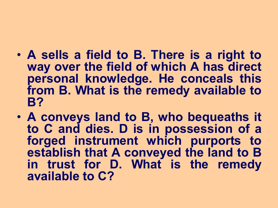 A sells a field to B. There is a right to way over the field of which A has direct personal knowledge. He conceals this from B. What is the remedy available to B