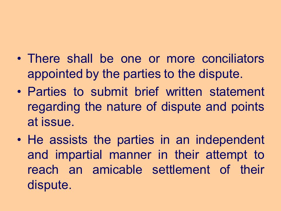 There shall be one or more conciliators appointed by the parties to the dispute.