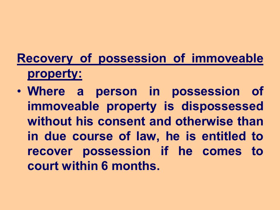 Recovery of possession of immoveable property:
