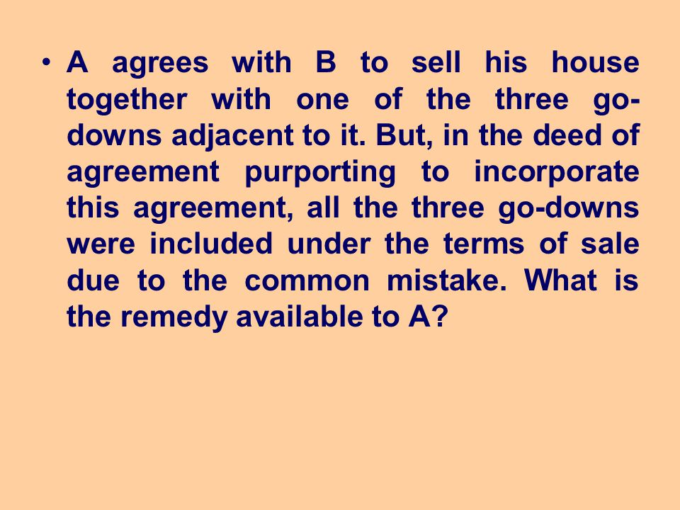 A agrees with B to sell his house together with one of the three go-downs adjacent to it.
