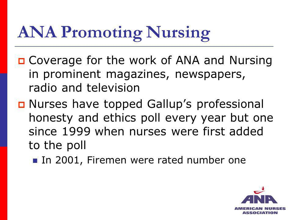 ANA Promoting Nursing Coverage for the work of ANA and Nursing in prominent magazines, newspapers, radio and television.