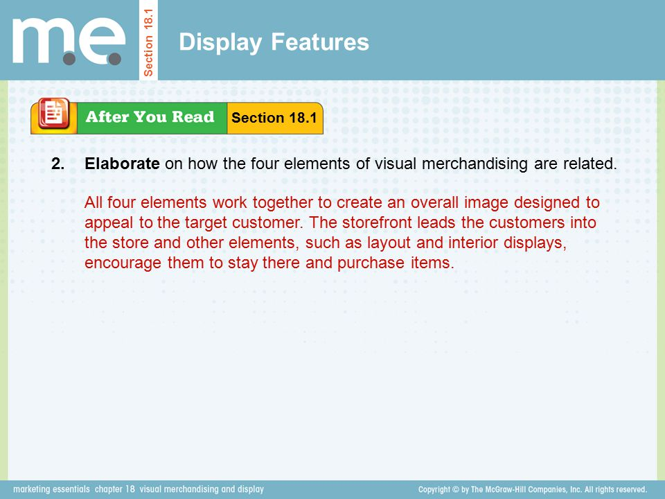 Display Features Section 18.1. Section 18.1. 2. Elaborate on how the four elements of visual merchandising are related.