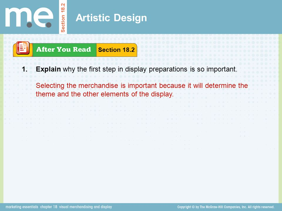 Artistic Design Section 18.2. Section 18.2. 1. Explain why the first step in display preparations is so important.
