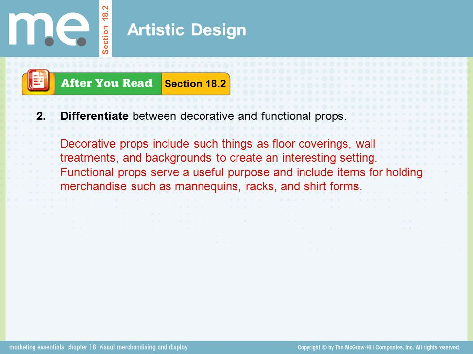 Artistic Design Section 18.2. Section 18.2. 2. Differentiate between decorative and functional props.