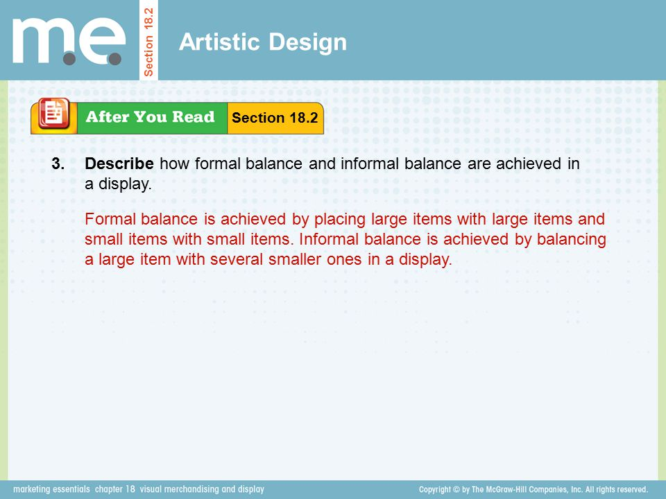 Artistic Design Section 18.2. Section 18.2. 3. Describe how formal balance and informal balance are achieved in a display.