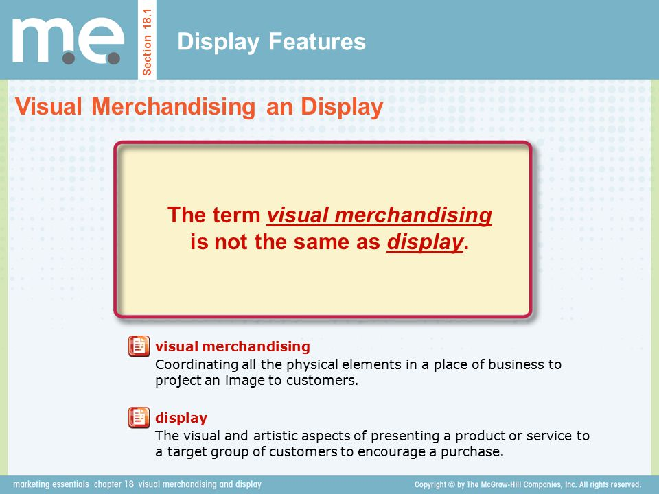 The term visual merchandising is not the same as display.